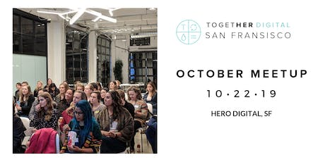 Together Digital SF   October OPEN Meetup: Diversity & Inclusion tickets