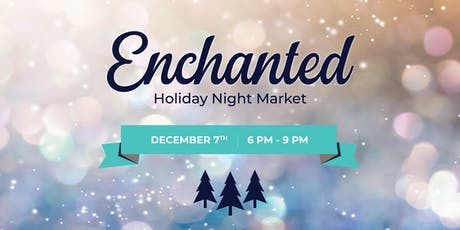 Enchanted Holiday Night Market tickets
