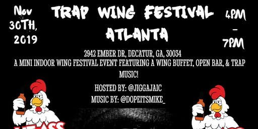 Trap Wing Festival Atlanta 2- Free Wings & Open Bar