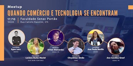 Meetup - Quando comércio e tecnologia se encontram tickets