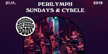 Perilymph + Sundays & Cybele // behind the green door Tickets