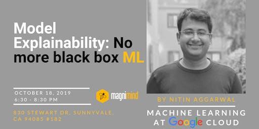 Model Explainability: No more black box ML