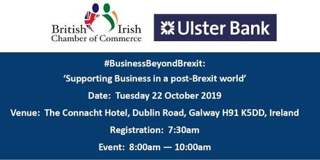 Galway -#BusinessBeyondBrexit: 'Supporting Business in a post-Brexit World' tickets