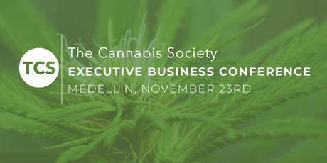 The Cannabis Society Executive Business Conference - Medellin (Invite Only) tickets
