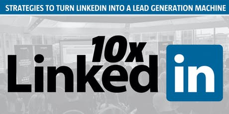 10x LinkedIn - Cardiff - Get more leads on LinkedIn - FREE EVENT tickets