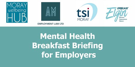 FREE Mental Health Breakfast Briefing: Employment law & first aid principles. 18th November 2019, 8am-10am, Inkwell, Elgin tickets
