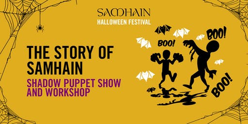 Samhain Festival: The Story of Samhain Shadow Puppet Show and Workshop