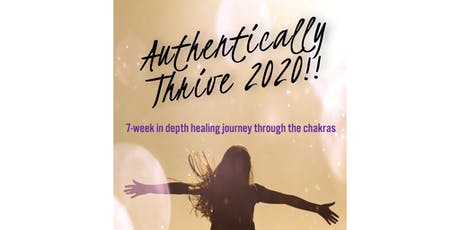 Authentically Thrive 2020 -7 week chakra healing tickets