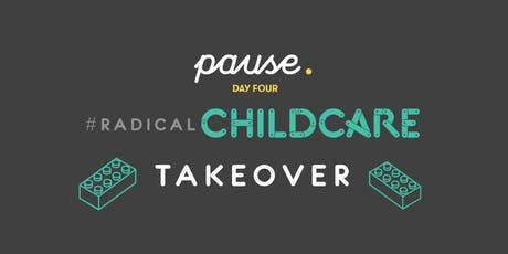 #RadicalChildcare Takeover tickets