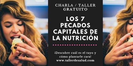 Charla / Taller: Los 7 Pecados Capitales de la Nutrición entradas