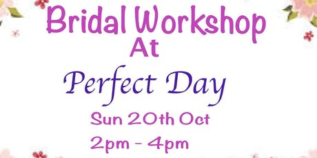 Bridal Workshop at Perfect Day tickets