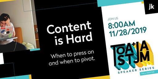 Content is hard: When to press on and when to pivot