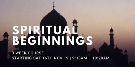 Spiritual Beginnings - (Every Sat from 16th Nov | 9 Weeks | 9:30AM) tickets