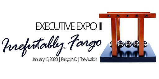 Executive Expo III: Irrefutably Fargo