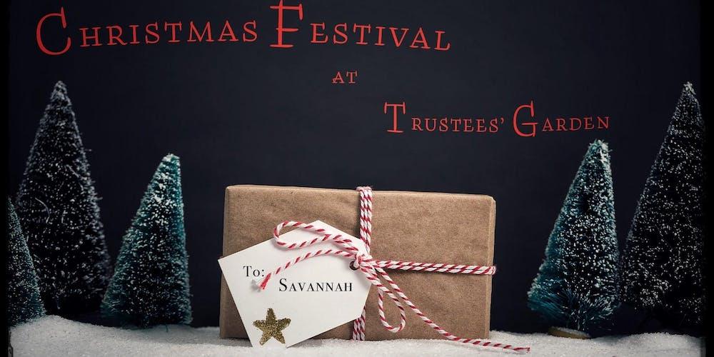 Christmas In Savannah Georgia 2019.Christmas Festival At Trustees Garden