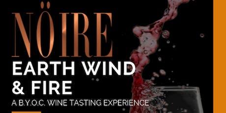 Earth, Wind & Fire Wine Tasting @ NOIRE tickets