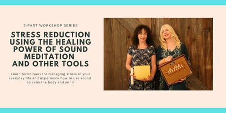 Stress Reduction Using the Healing Power of Sound Meditation tickets