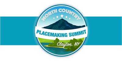North Country Placemaking Summit - Clayton, NY