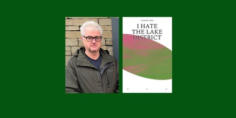 I Hate The Lake District by Charlie Gere  tickets
