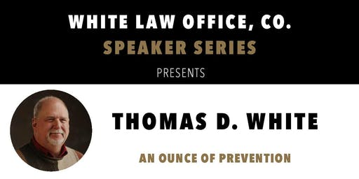 White Law Office Speaker Series featuring Thomas D. White