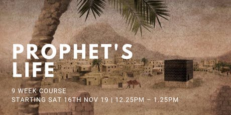 Prophet's Life - (Every Sat from 16th Nov | 9 Weeks | 12:25AM) tickets