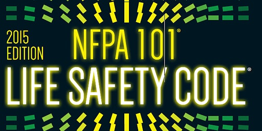 NFPA 101 (2015 Ed.) Workshop