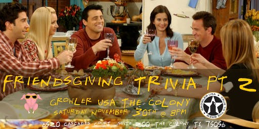 Friendsgiving Trivia PART 2 at Growler USA The Colony