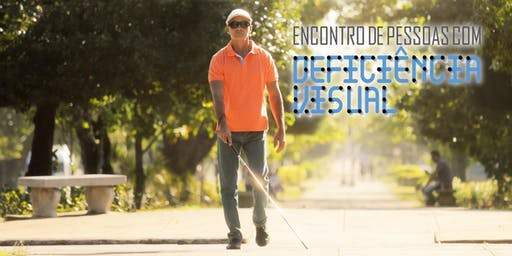 8º Encontro de Pessoas com Deficiência Visual em Curitiba (PR)