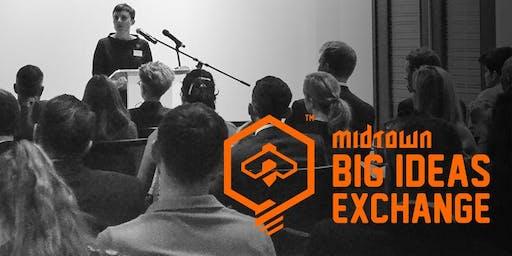 MIDTOWN BIG IDEAS EXCHANGE