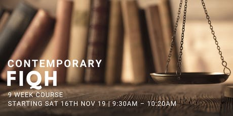 Contemporary Fiqh - (Every Sat from 16th Nov | 9 Weeks | 9:30AM) tickets