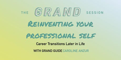 Reinventing Your Professional Self: Big Career Transitions Later in Life tickets