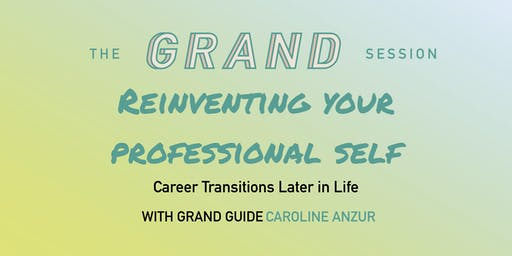 Reinventing Your Professional Self: Big Career Transitions Later in Life