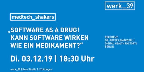"medtech_shakers  ""Software as a drug!"" Tickets"