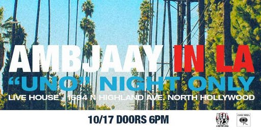 Ambjaay in LA: Uno Night Only
