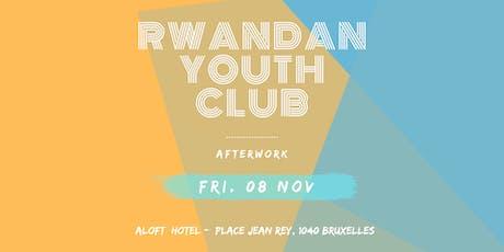 RWANDA YOUTH CLUB - AFTERWORK billets