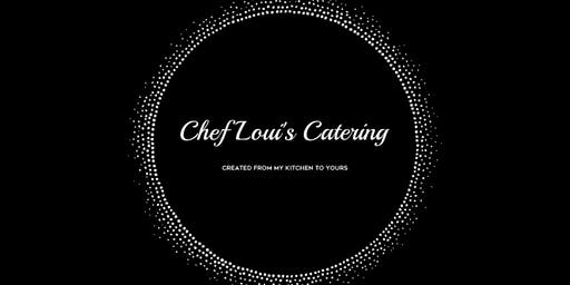 Copy of Chef Loui's Catering presents Meet & Greet Tasting