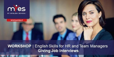 English Skills for HR and Team Managers - GIVING  JOB  INTERVIEWS biglietti