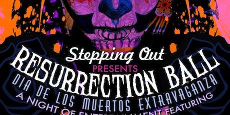 Resurrection Ball - A Dia de los Muertos Extravaganza 11/1/2019 tickets