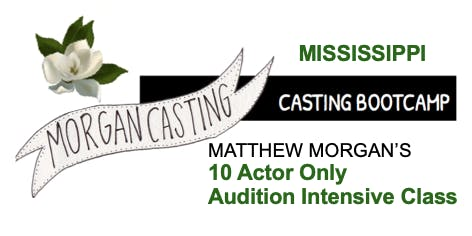Morgan Casting Intensive Audition Workshop | MS | SMALL CLASS OF 10 Actors