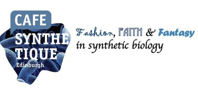 Fashion, Faith & Fantasy in synthetic biology (Session 2: The Panel Discussion)