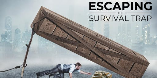 Escaping the Survival Trap