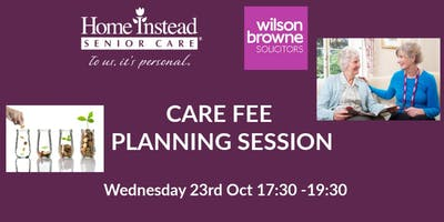 CARE FEE PLANNING SESSION WITH WILSON BROWNE & HOME INSTEAD SENIOR CARE