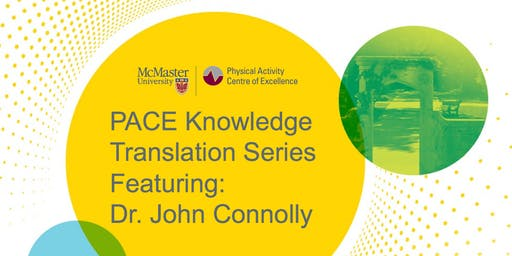 PACE Knowledge Translation Seminar with Dr. John Connolly