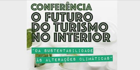 Conferência Internacional - O futuro do Turismo no Interior tickets