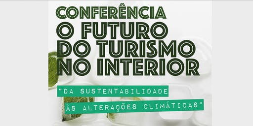 Conferência Internacional - O futuro do Turismo no Interior