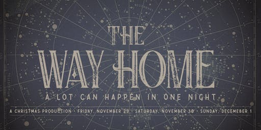 The Way Home - A Christmas Production