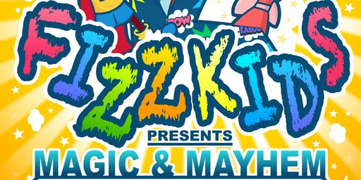 Fizz Kids Magic & Mayhem