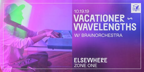 VACATIONER ~ WAVELENGTHS @ Elsewhere (Zone One) tickets
