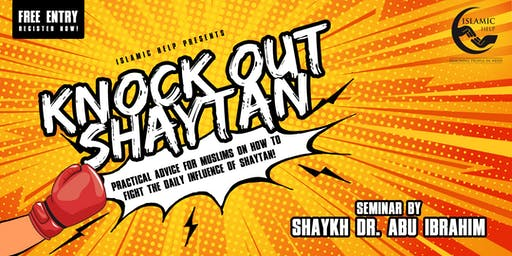 Knock Out Shaytan! - Free Seminar