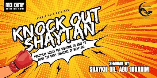 Knock Out Shaytan! - Free Seminar